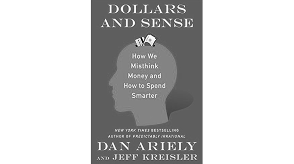 Dollars and sense - Dan Ariely and Jeff Kreisler
